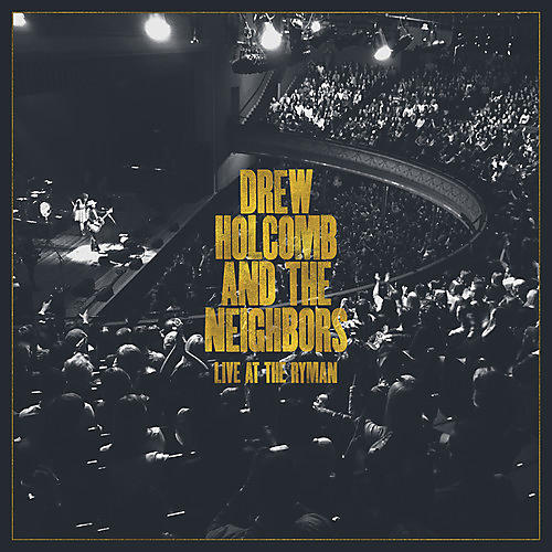 Alliance Drew Holcomb & Neighbors - Live At The Ryman thumbnail