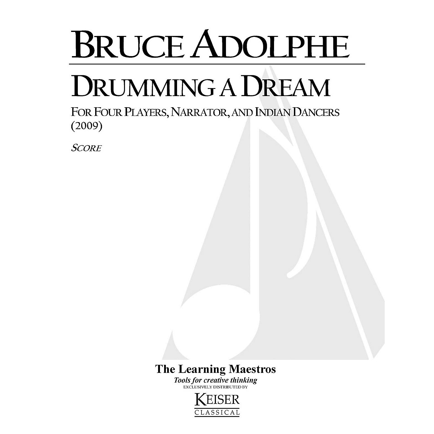 Lauren Keiser Music Publishing Drumming a Dream (for 4 Players, Narrator and Indian Dancers) LKM Music Series Composed by Bruce Adolphe thumbnail