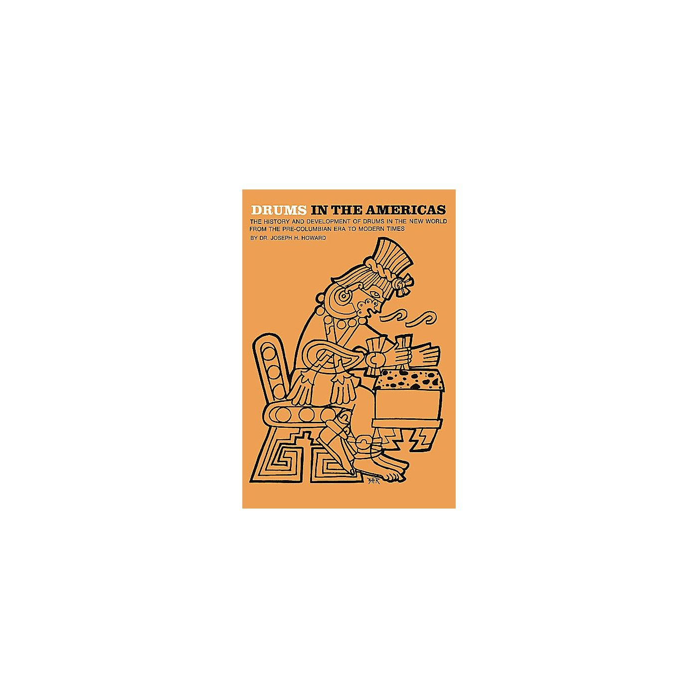Music Sales Drums in the Americas Music Sales America Series Softcover Written by Joseph Howard thumbnail