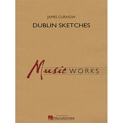 Hal Leonard Dublin Sketches Concert Band Level 4 Composed by James Curnow thumbnail