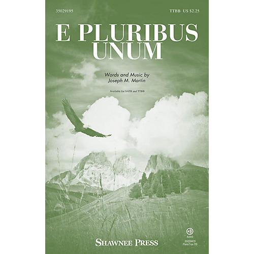 Shawnee Press E Pluribus Unum TTBB composed by Joseph M. Martin thumbnail