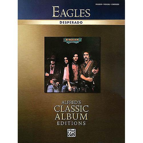Eagles - Desperado Piano/Vocal/Guitar Artist Songbook Series ...
