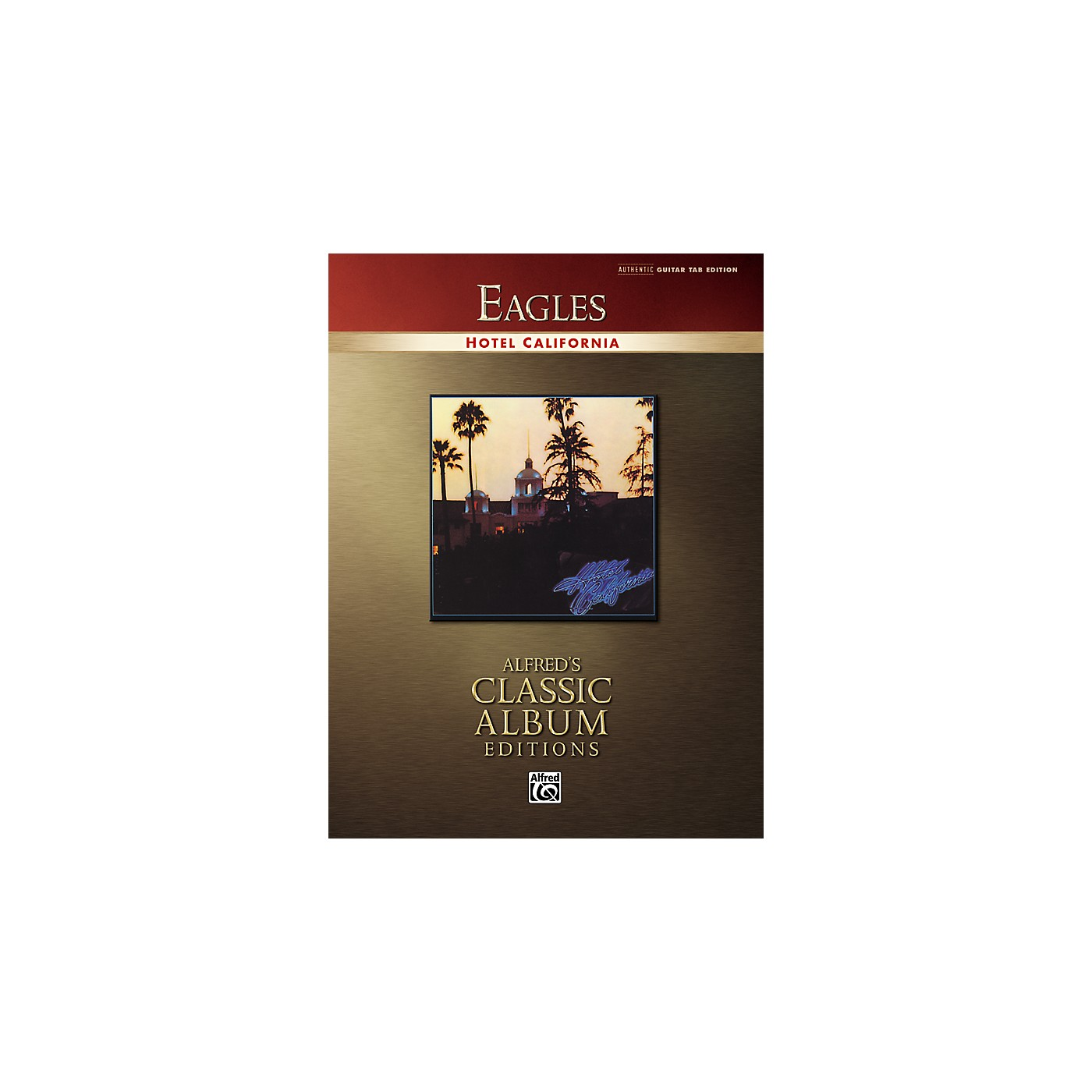 Alfred Eagles Hotel California Classic Albums Edition Guitar Tab Songbook thumbnail