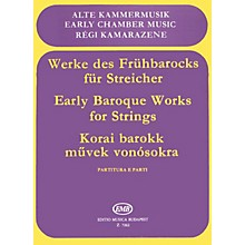 Editio Musica Budapest Early Baroque Works for Strings (Trios and quartets with continuo) EMB Series Composed by Various