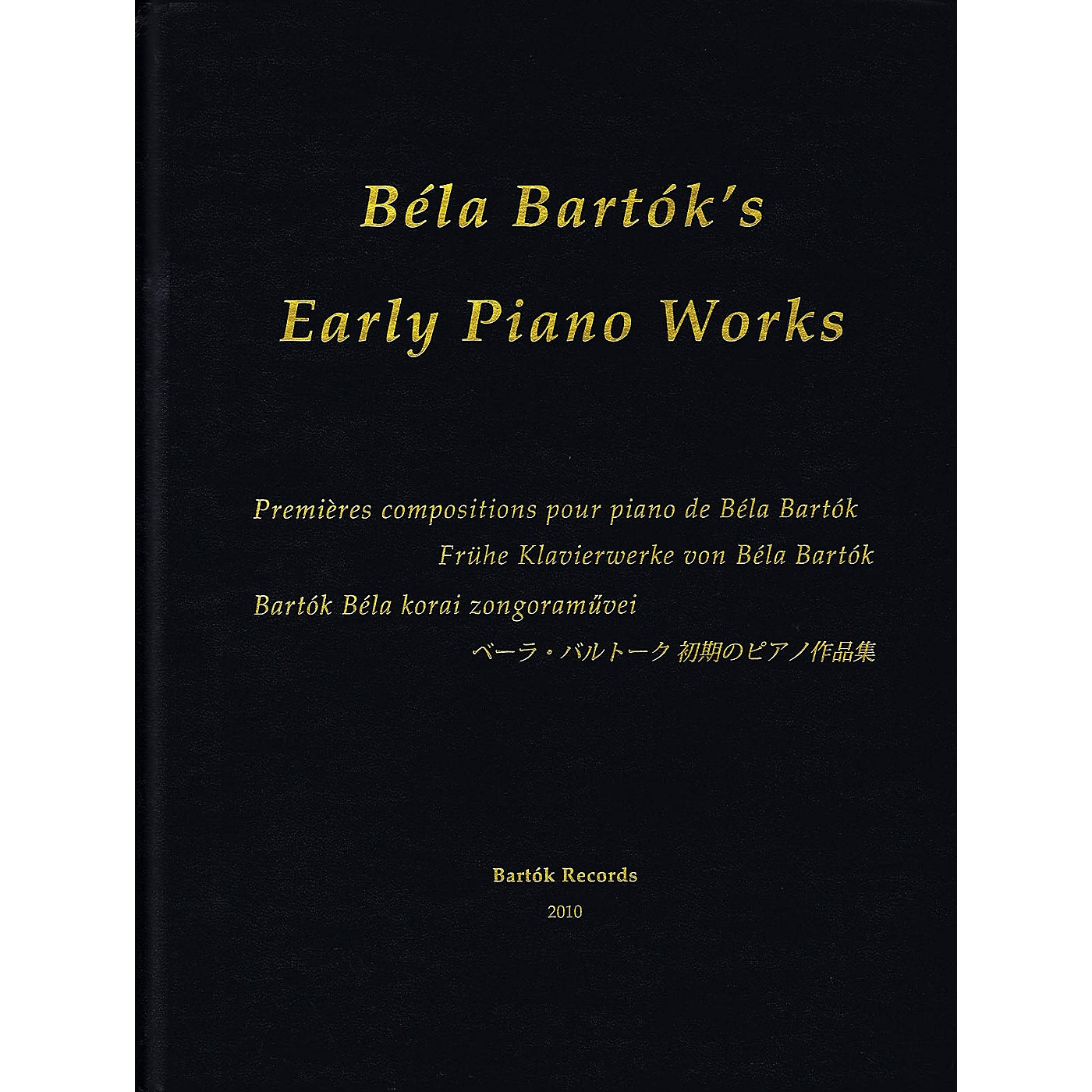 Bartók Records and Publications Early Piano Works Misc Series Hardcover Composed by Béla Bartók Edited by Peter Bartók thumbnail
