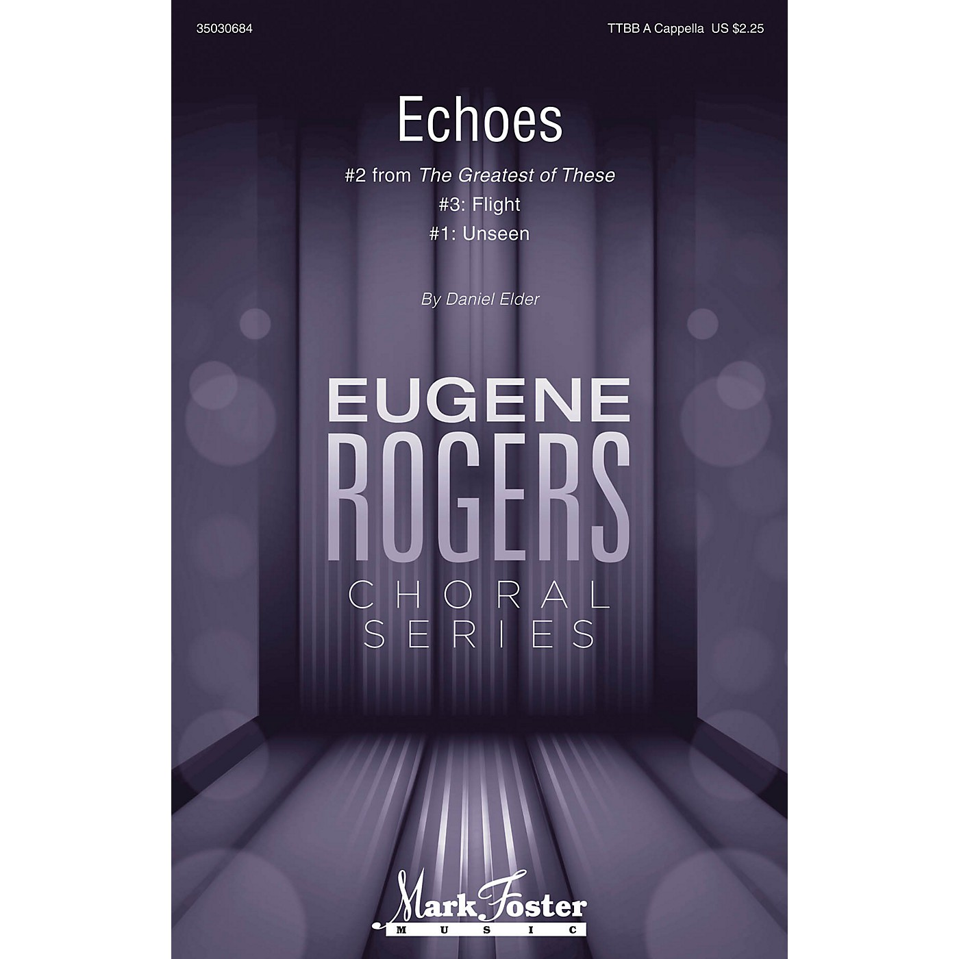 Mark Foster Echoes (#2 from The Greatest of These Eugene Rogers Choral Series) TTBB composed by Daniel Elder thumbnail