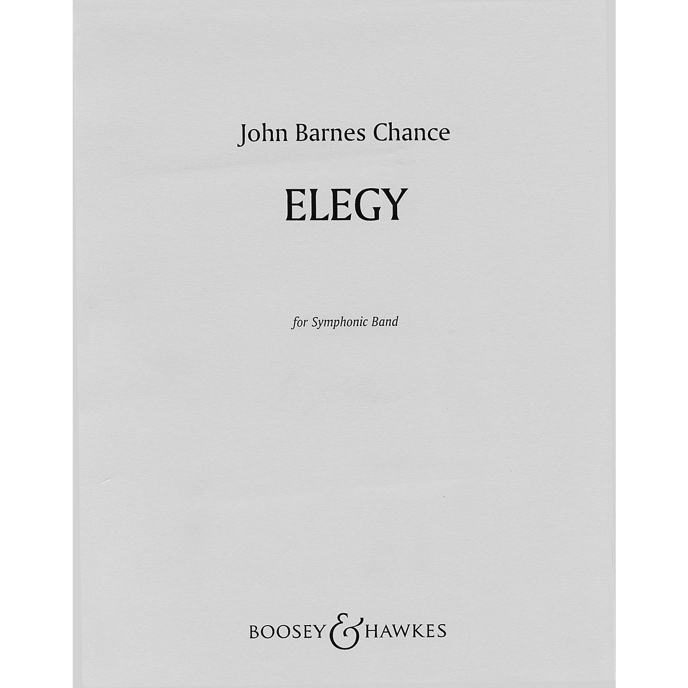 Boosey and Hawkes Elegy (for Symphonic Band) Concert Band Composed by John Barnes Chance thumbnail