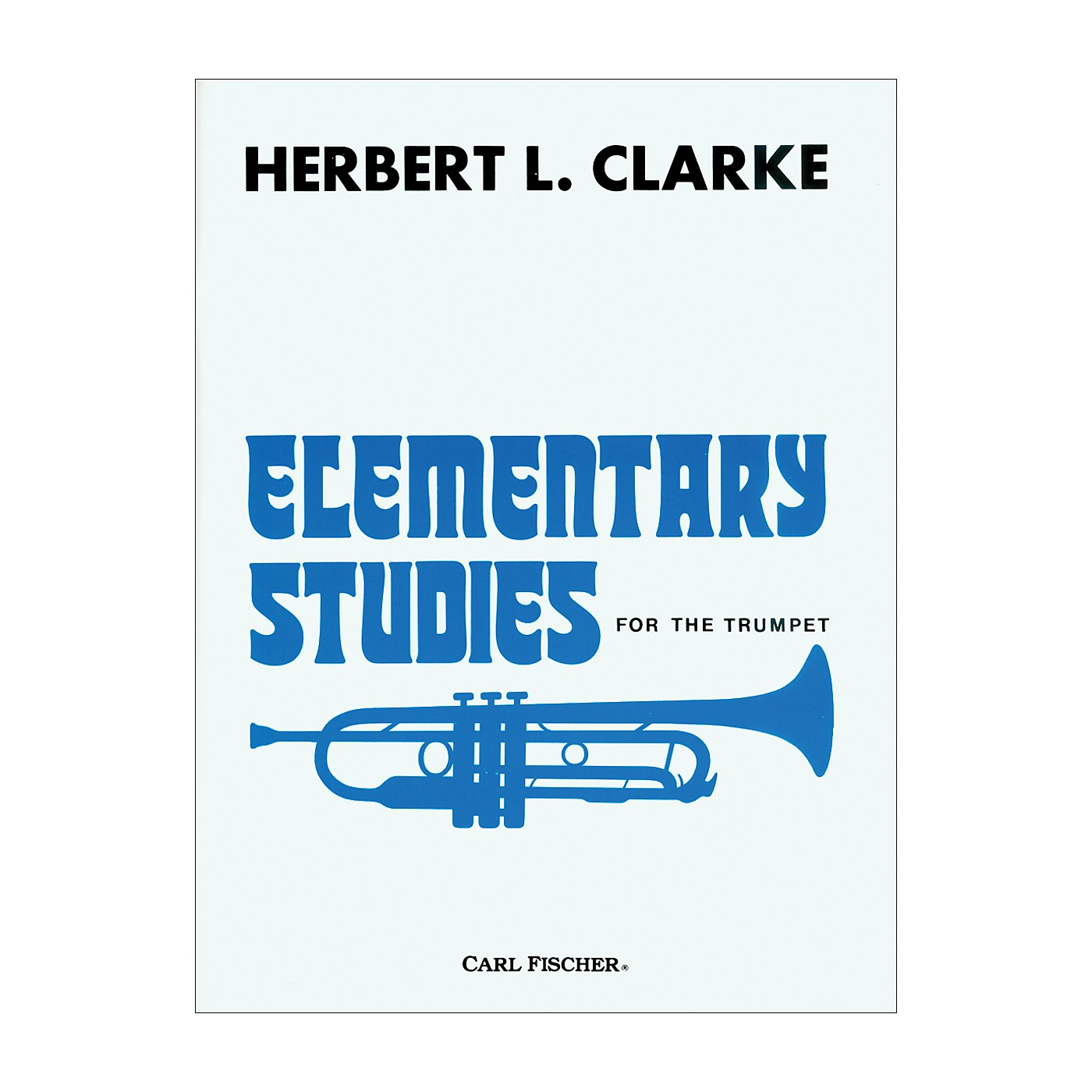 Carl Fischer Elementary Studies for the Trumpet by Herbert L. Clarke thumbnail