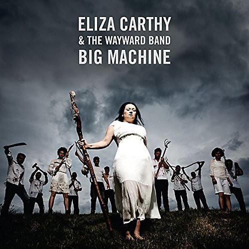 Alliance Eliza Carthy & Wayward Band - Big Machine thumbnail