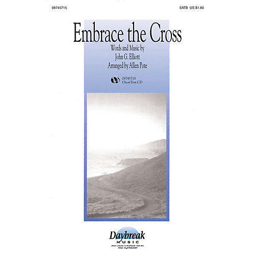 Daybreak Music Embrace the Cross SATB arranged by Allen Pote thumbnail