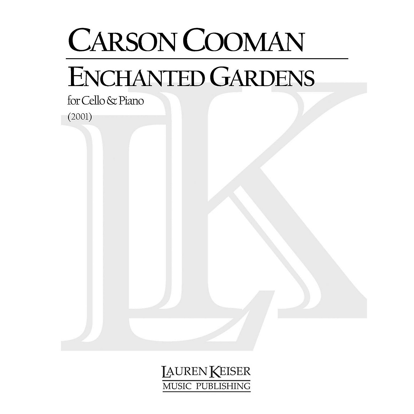 Lauren Keiser Music Publishing Enchanted Gardens (Cello with Piano) LKM Music Series Composed by Carson Cooman thumbnail