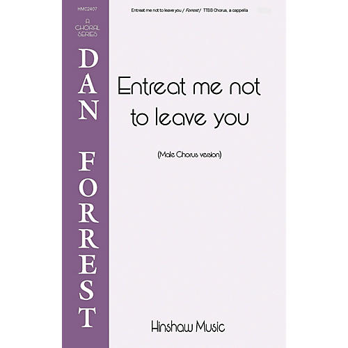 Hinshaw Music Entreat Me Not to Leave You TTBB composed by Dan Forrest thumbnail