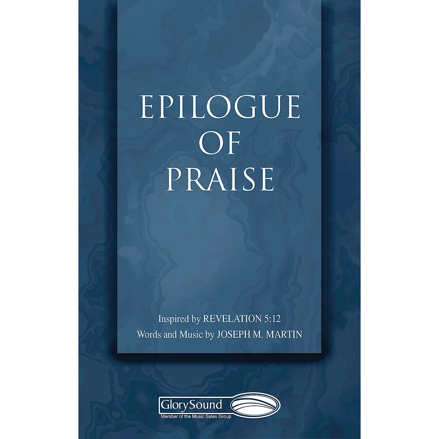 Shawnee Press Epilogue of Praise SATB composed by Joseph M. Martin thumbnail