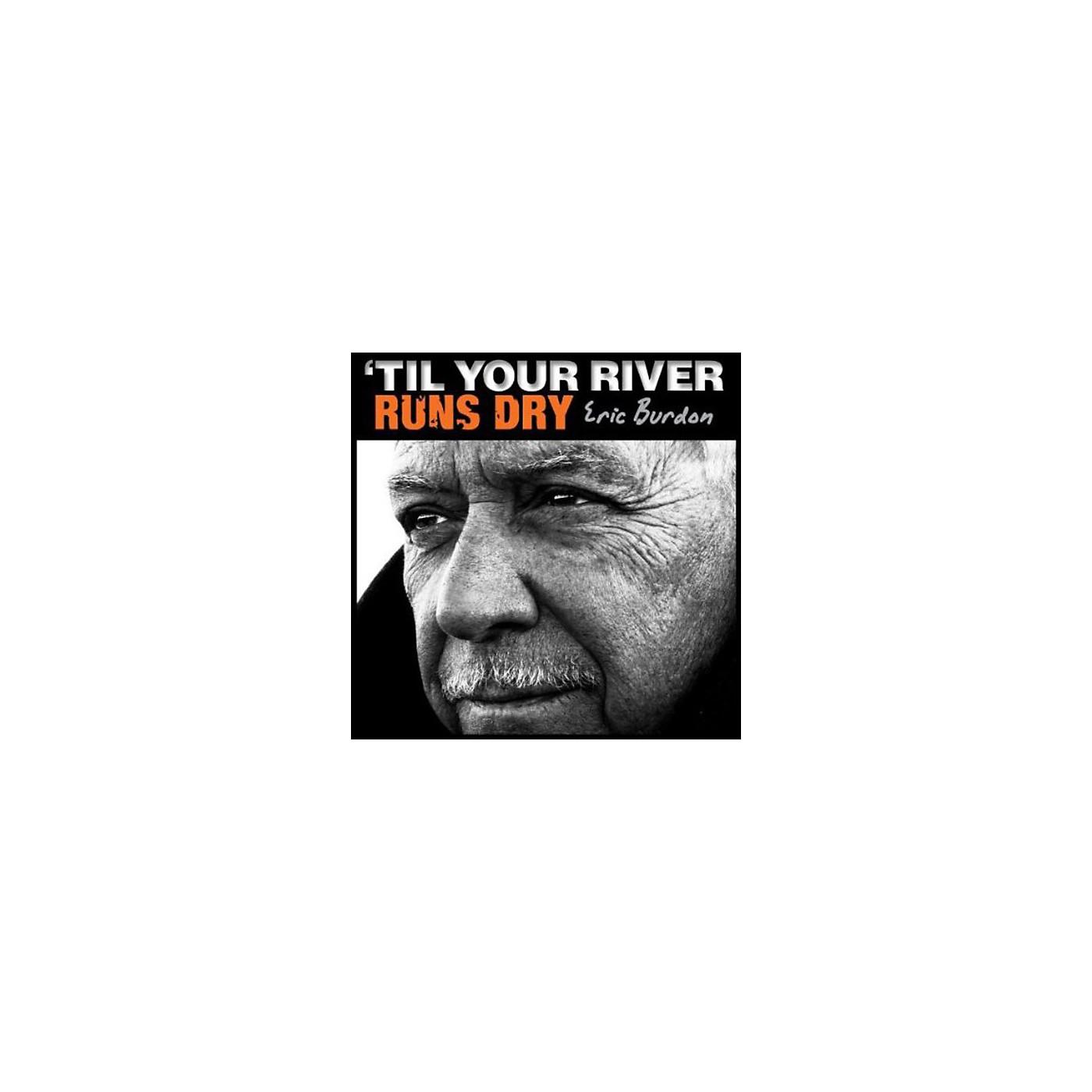 Alliance Eric Burdon - Til Your River Runs Dry thumbnail