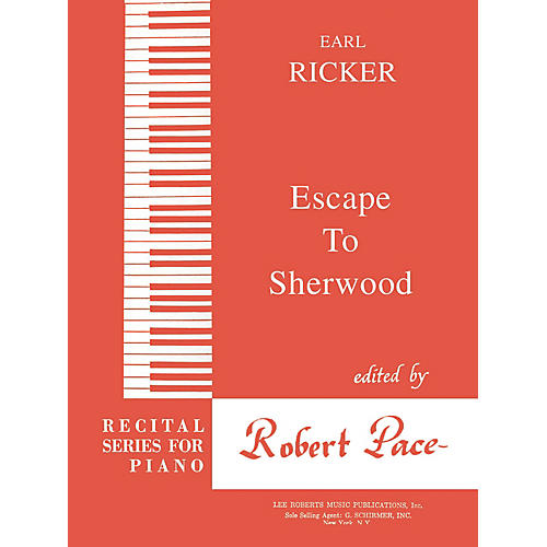 Lee Roberts Escape to Sherwood (Recital Series for Piano, Red (Book III)) Pace Piano Education Series by Earl Ricker thumbnail