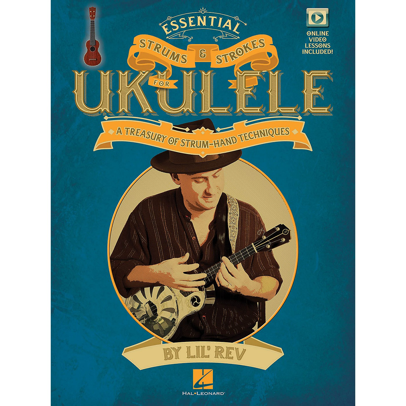 Hal Leonard Essential Strums & Strokes for Ukulele Ukulele Series Softcover Video Online Written by Lil' Rev thumbnail