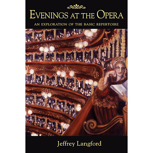 Amadeus Press Evenings at the Opera Amadeus Series Softcover Written by Jeffrey Langford thumbnail