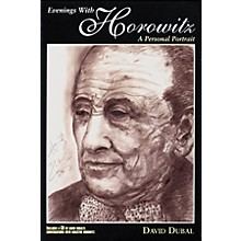 Amadeus Press Evenings with Horowitz (A Personal Portrait) Book Series Softcover with CD Written by David Dubal