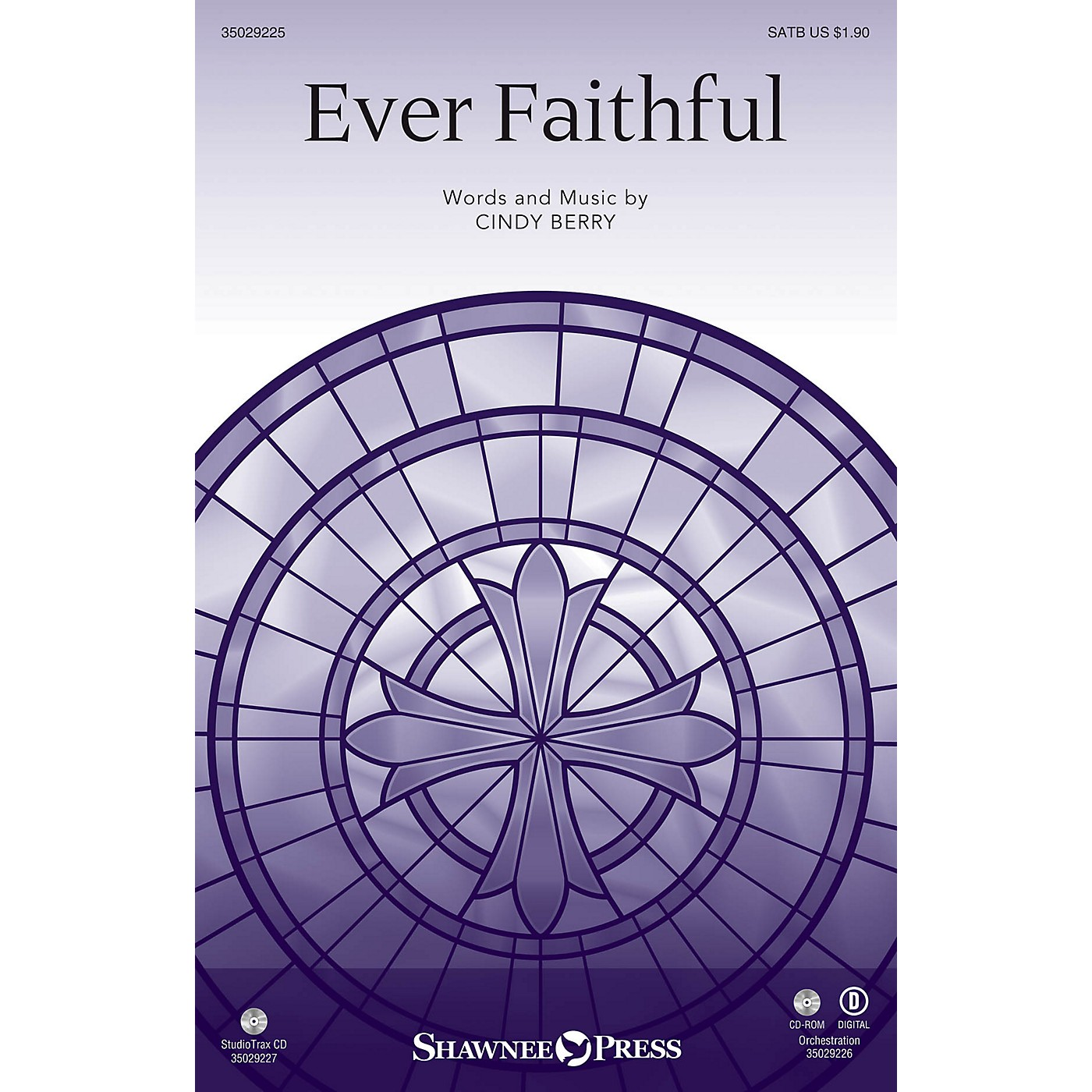 Shawnee Press Ever Faithful SATB composed by Cindy Berry thumbnail
