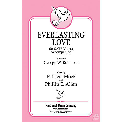 Fred Bock Music Everlasting Love SATB composed by Patricia Mock thumbnail