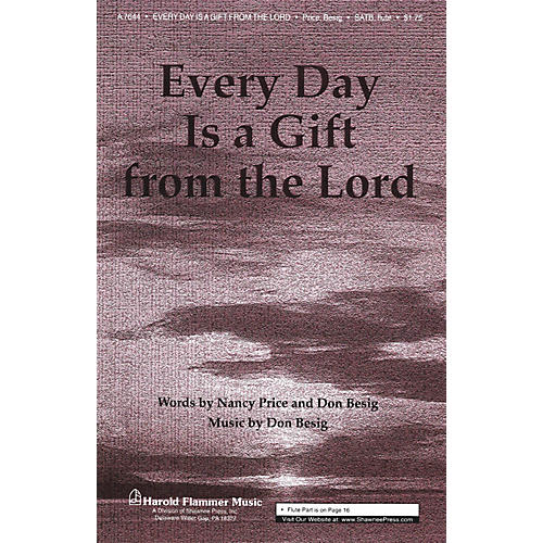 Shawnee Press Every Day Is a Gift from the Lord SATB WITH FLUTE (OR C-INST) composed by Don Besig thumbnail