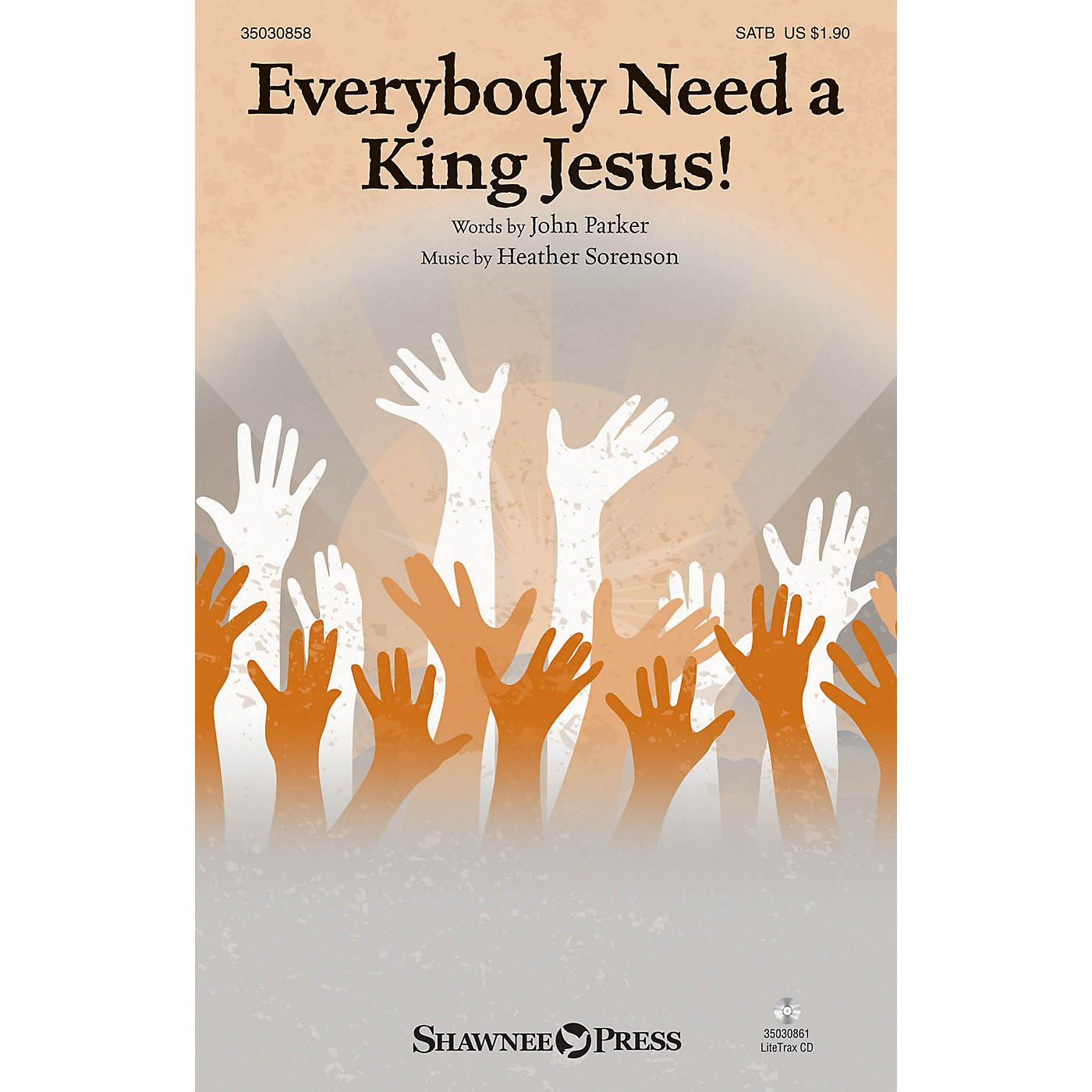 Shawnee Press Everybody Need A King Jesus! SATB composed by Heather Sorenson thumbnail