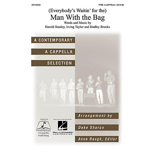 Contemporary A Cappella Publishing (Everybody's Waitin' for the) Man with the Bag TTBB A Cappella by Kay Starr arranged by Deke Sharon thumbnail
