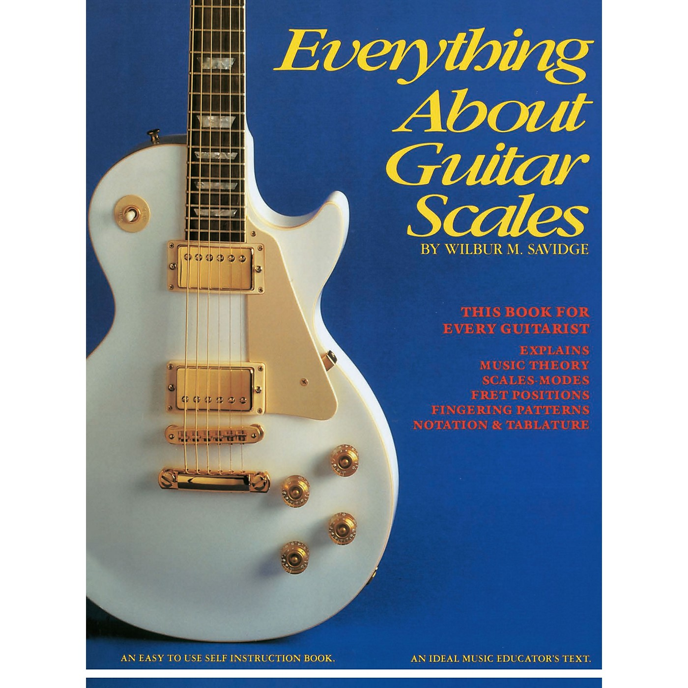 Music Sales Everything About Guitar Scales Music Sales America Series Softcover Written by Wilbur M. Savidge thumbnail