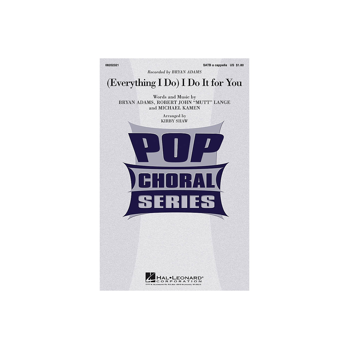 Hal Leonard (Everything I Do) I Do It for You SATB a cappella by Bryan Adams arranged by Kirby Shaw thumbnail