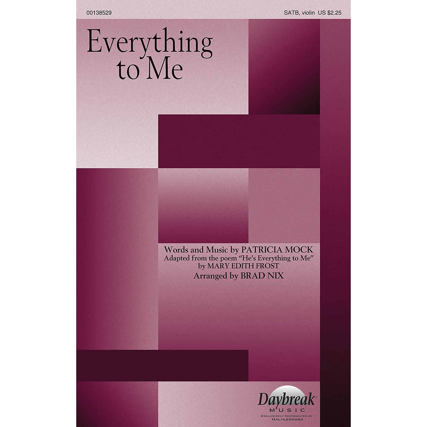 Daybreak Music Everything to Me SATB W/ VIOLIN arranged by Brad Nix thumbnail