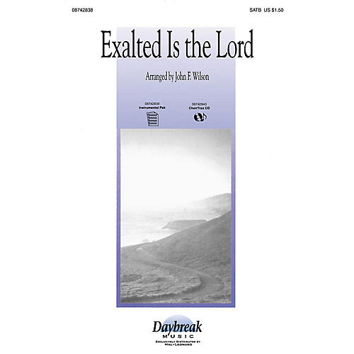 Daybreak Music Exalted Is the Lord (Medley) SATB arranged by John F. Wilson thumbnail