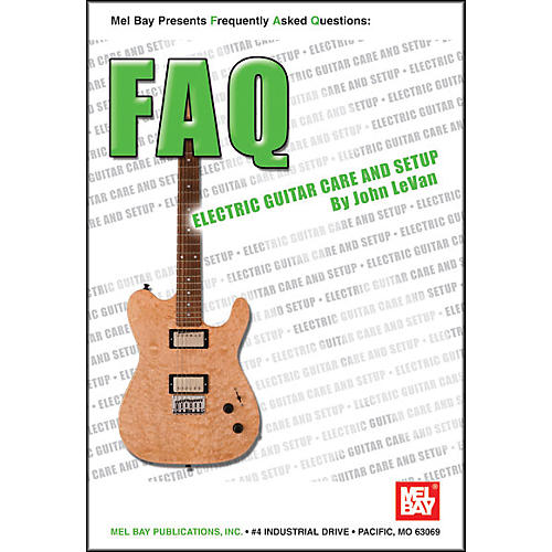 Mel Bay FAQ: Electric Guitar Care and Setup Book thumbnail