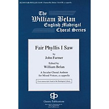 Fair Phyllis I Saw (The William Belan English Madrigal Choral Series) SAATB A CAPPELLA by John Farmer