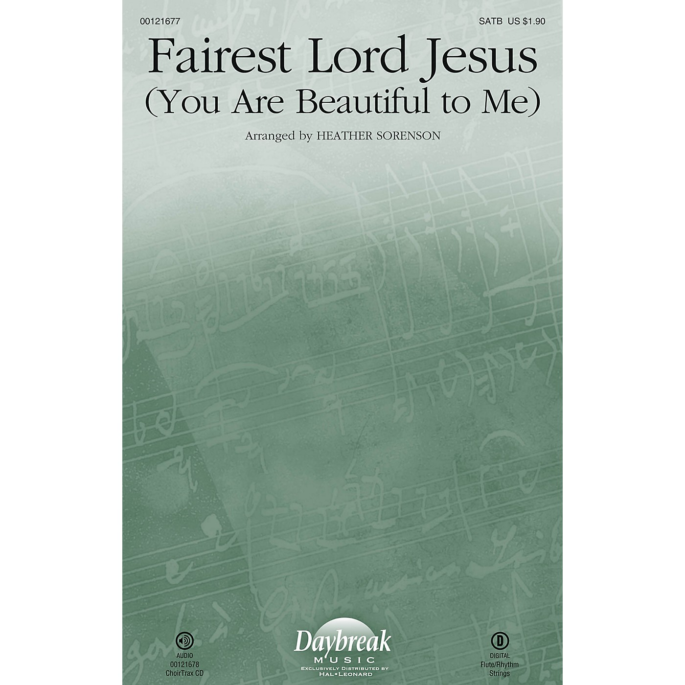 Daybreak Music Fairest Lord Jesus (You Are Beautiful to Me) CHOIRTRAX CD Arranged by Heather Sorenson thumbnail