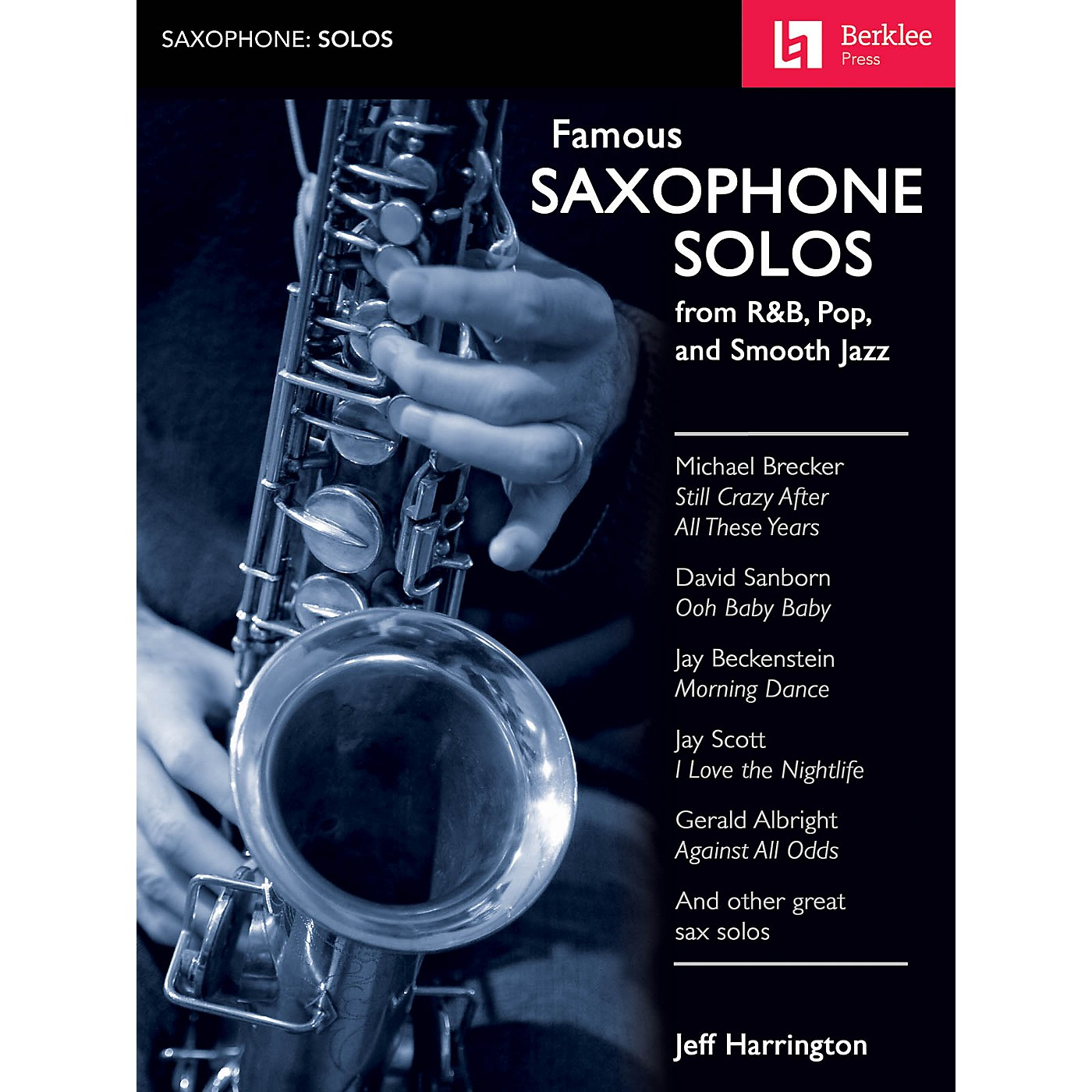 Berklee Press Famous Saxophone Solos (from R&B, Pop and Smooth Jazz) Berklee Guide Series Book by Jeff Harrington thumbnail