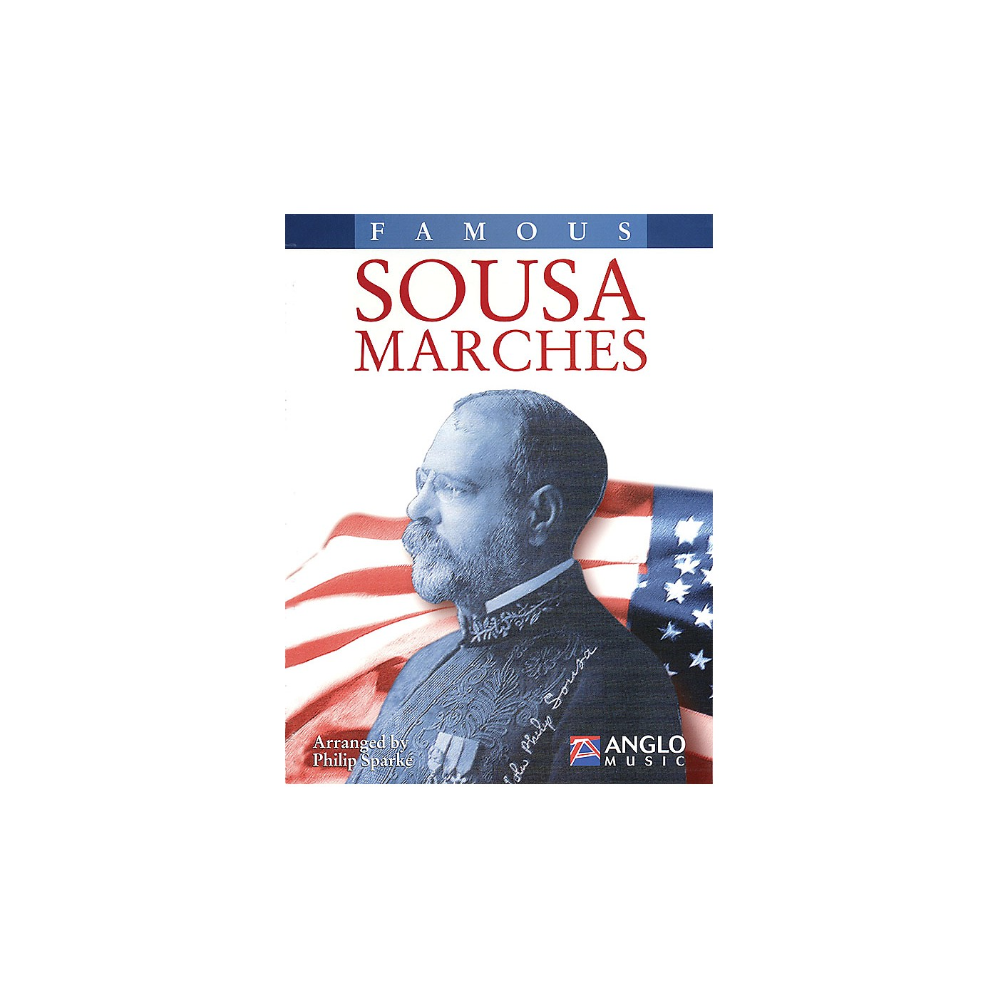 Anglo Music Press Famous Sousa Marches (Conductor Score) Concert Band Arranged by Philip Sparke thumbnail