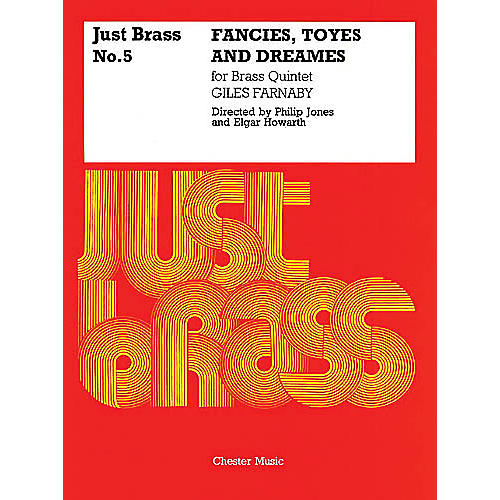 Chester Music Fancies, Toyes and Dreames (Just Brass No. 5) Music Sales America Series by Giles Farnaby thumbnail