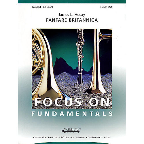 Curnow Music Fanfare Britannica (Grade 2.5 - Score and Parts) Concert Band Level 2.5 Composed by James L Hosay thumbnail