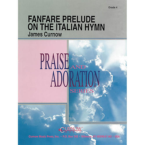 Curnow Music Fanfare Prelude on the Italian Hymn (Grade 4 - Score Only) Concert Band Level 4 Composed by James Curnow thumbnail