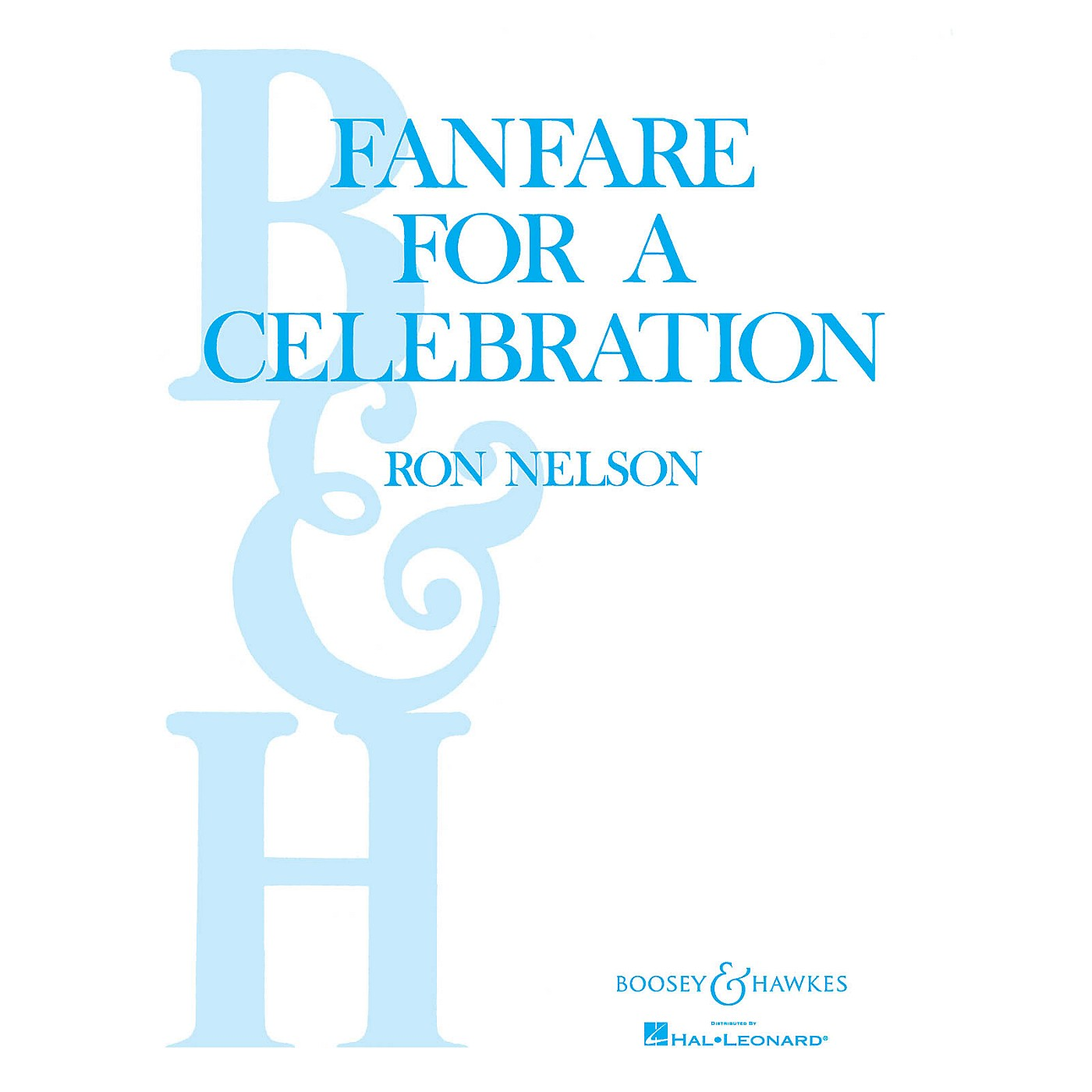 Boosey and Hawkes Fanfare for a Celebration (Score and Parts) Concert Band Composed by Ron Nelson thumbnail