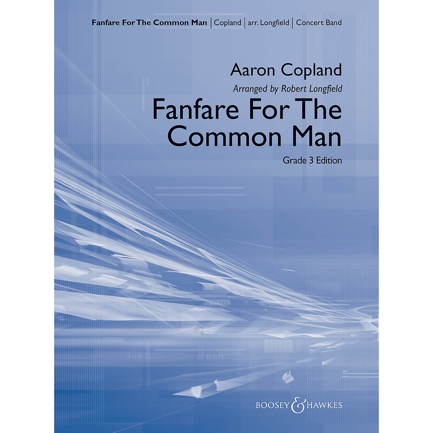 Boosey and Hawkes Fanfare for the Common Man Concert Band Level 3 Composed by Aaron Copland Arranged by Robert Longfield thumbnail