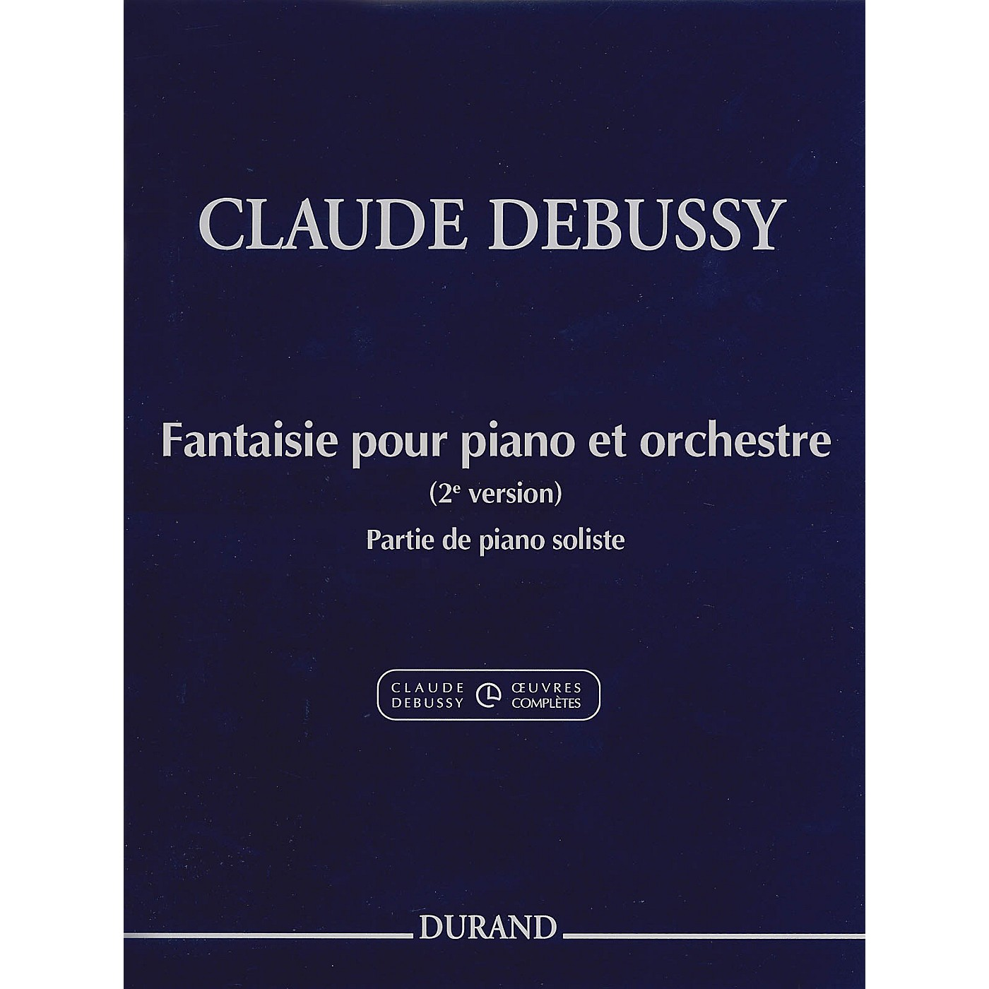 Editions Durand Fantaisie pour piano et orchestre Editions Durand Softcover by Debussy Edited by Jean-Pierre Marty thumbnail
