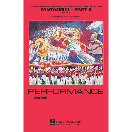 Hal Leonard Fantasmic! - Part 3 (Finale) Marching Band Level 3-4 Arranged by Michael Brown thumbnail
