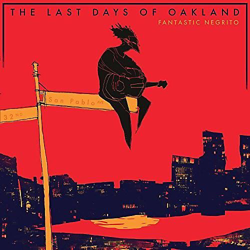 Alliance Fantastic Negrito - The Last Days Of Oakland thumbnail