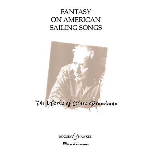Boosey and Hawkes Fantasy on American Sailing Songs Concert Band Level 3 Composed by Clare Grundman thumbnail