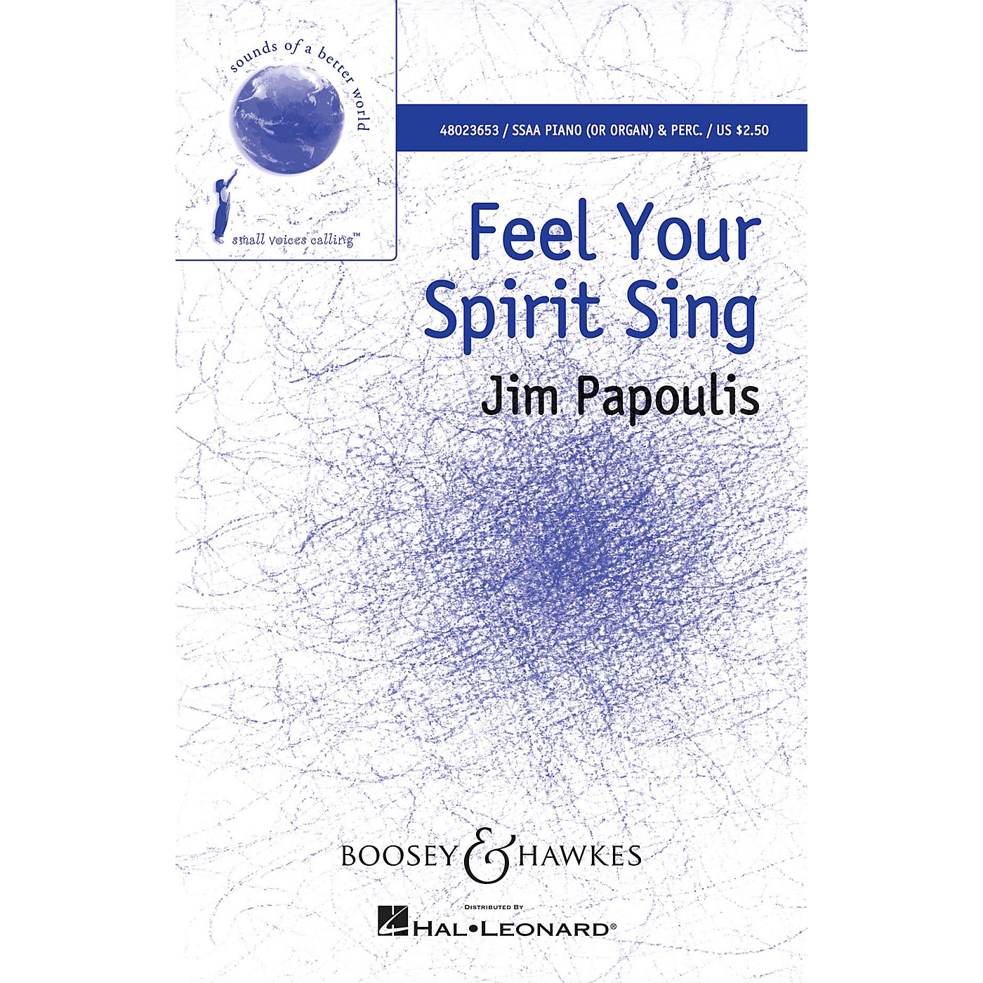 Boosey and Hawkes Feel Your Spirit Sing (Sounds of a Better World) SSAA composed by Jim Papoulis thumbnail