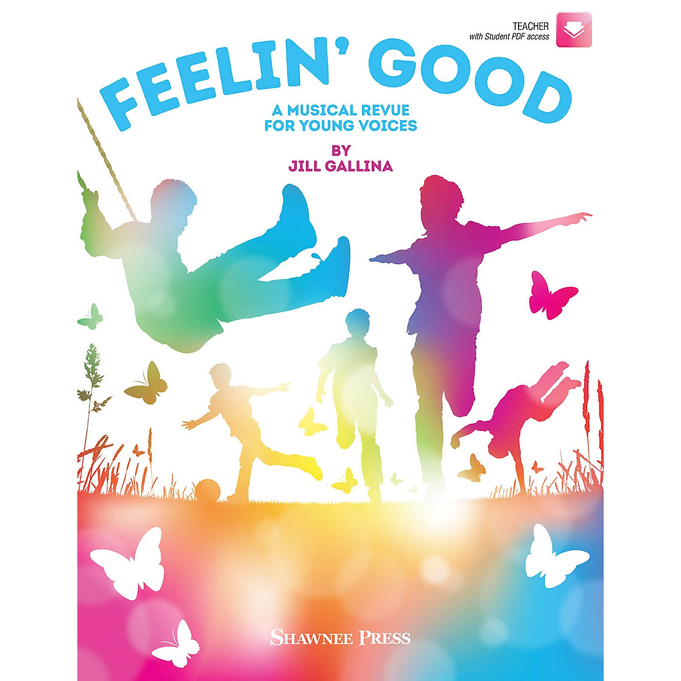 Hal Leonard Feelin' Good (A Musical Revue for Young Voices) PERF KIT WITH AUDIO DOWNLOAD Composed by Jill Gallina thumbnail