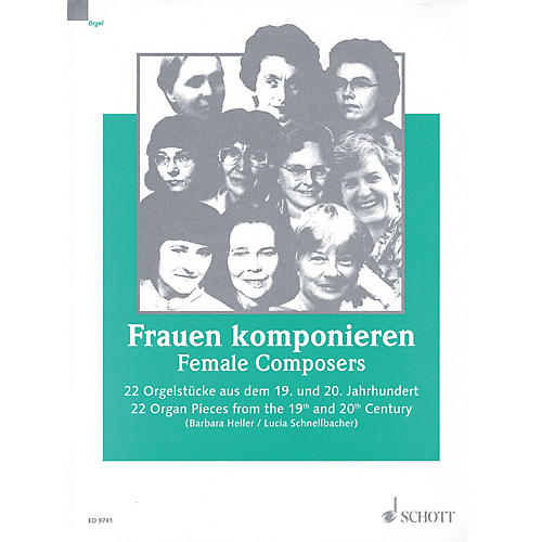 Schott Female Composers (22 Organ Pieces from the 19th and 20th Century) Schott Series thumbnail