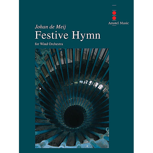Amstel Music Festive Hymn Concert Band Level 3 Composed by Johan de Meij thumbnail