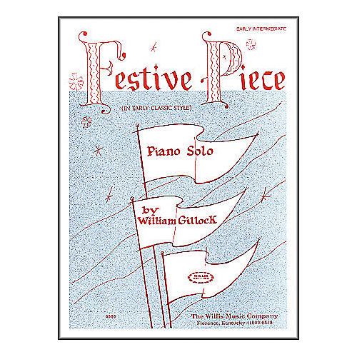 Willis Music Festive Piece Early Intermediate Piano Solo by William Gillock thumbnail